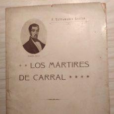 Libros antiguos: LOS MARTIRES DE CARRAL - F. TETTAMANCY GASTON. Lote 203028847