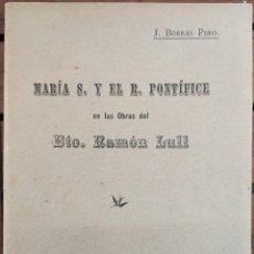 Libros antiguos: MARIA S. Y EL R. PONTÍFICE EN LAS OBRAS DEL BTO. RAMÓN LLULL. SÓLLER, MALLORCA, 1908.. Lote 204175446