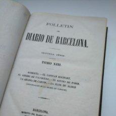 Libros antiguos: FOLLETÍN DEL DIARIO DE BARCELONA (1872): ROBERTO, CAPITAN ROCHART, ASEDIO DE FALSBOURG, DE PARÍS.... Lote 204333180