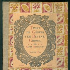 Libros antiguos: NUMULITE L1367 TERRA DE GESTES I DE BEUTAT DE GIRONA PER XAVIER MONSALVATJE I JOAQUIM PLA GERONA. Lote 204352120
