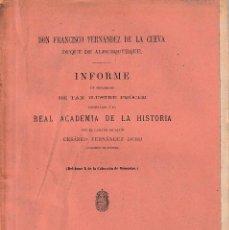 Libros antiguos: DUQUE DE ALBURQUERQUE. INFORME EN DESAGRAVIO DE TAN ILUSTRE PRÓCER... (FERNÁNDEZ DURO 1884) SIN USAR. Lote 204814971