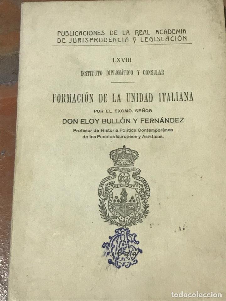 FORMACIÓN DE LA UNIDAD ITALIANA POR DON ELOY BULLÓN Y FERNÁNDEZ (Libros antiguos (hasta 1936), raros y curiosos - Historia Moderna)
