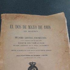 Libros antiguos: EL DOS DE MAYO DE 1808 EN MADRID RELACION HISTORICA DOCUMENTADA,CONDE DE PEÑALVER,1908. Lote 205469303