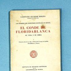 Libros antiguos: EL CONDE DE FLORIDABLANCA. SU VIDA Y SU OBRA. CAYETANO ALCAZAR MOLINA. 1934. UNIVERSIDAD DE MURCIA.. Lote 205964853