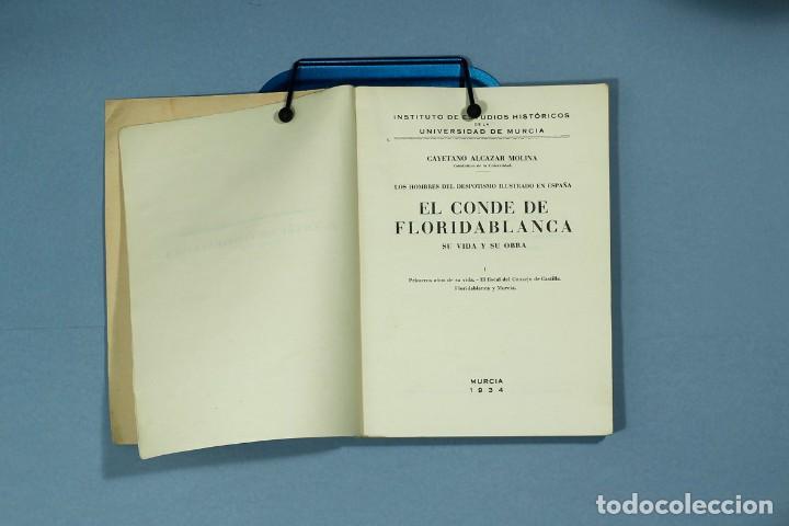 Libros antiguos: EL CONDE DE FLORIDABLANCA. SU VIDA Y SU OBRA. CAYETANO ALCAZAR MOLINA. 1934. UNIVERSIDAD DE MURCIA. - Foto 3 - 205964853