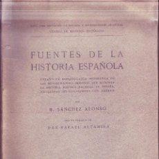 Libros antiguos: FUENTES DE LA HISTORIA ESPAÑOLA. BENITO SANCHEZ ALONSO. CENTRO DE ESTUDIOS HISTÓRICOS, MADRID, 1919.. Lote 206469190