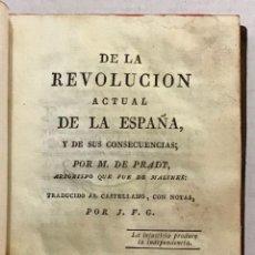 Libros antiguos: DE LA REVOLUCION ACTUAL DE ESPAÑA Y DE SUS CONSECUENCIAS. - PRADT, M. DE.. Lote 123232796
