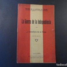 Libros antiguos: LA GUERRA DE LA INDEPENDENCIA . J.CABALLERO DE LA VEGA. BARCELONA 1917. 2ª EDICION. Lote 207637885