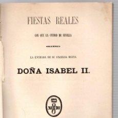 Livros antigos: FIESTAS REALES CON QUE LA CIUDAD DE SEVILLA SOLEMNIZA LA ENTRADA DE SU EXCELSA REINA ISABEL II. Lote 207818807