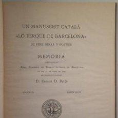 Libros antiguos: PERÉS, RAMON - UN MANUSCRIT CATALÀ LO PERQUÈ DE BARCELONA DE PERE SERRA POSTIUS - BARCELONA 1929. Lote 208332660
