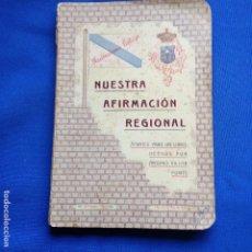 Libri antichi: NACIONALISMO GALLEGO-NUESTRA AFIRMACION REGIONAL -A. VILLAR PONTE-LA CORUÑA 1916 LA VOZ G.. Lote 208340872