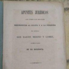 Libros antiguos: 1852. APUNTES JURÍDICOS REFERENTES AL DELITO DEL REGICIDA DON MARTÍN MERINO Y GÓMEZ. MUY RARO.. Lote 208646603