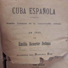 Libros antiguos: CUBA ESPAÑOLA RESEÑA HISTORICA DE LA INSURRECCION CUBANA CUBANA EN 1895 EMILIO REVERTER DELMAS 189. Lote 209187681