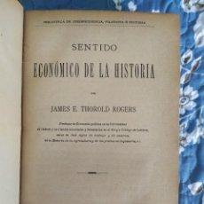 Libros antiguos: SENTIDO ECONÓMICO DE LA HISTORIA. JAMES THOROLD ROGERS.. Lote 209603531