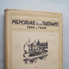 Libros antiguos: MEMORIAS DE UN BILBAINO. 1870 A 1900. JOSÉ DE ORUETA.. Lote 210556315