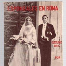 Libros antiguos: ESPONSALES EN ROMA. 12 DE OCTUBRE DE 1935. JOSE GUTIERREZ-RAVE. Lote 210732210