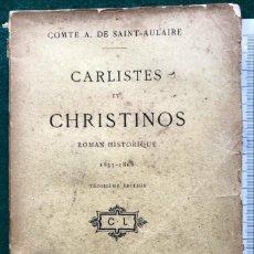 Libros antiguos: A. SAINT-AULAIRE. CARLISTES ET CHRISTINOS. 1895. CARLISTA. Lote 210785041