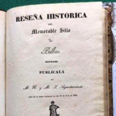 Libros antiguos: RESEÑA HISTÓRICA DEL MEMORABLE SITIO DE BILBAO. 1835. CARLISTA. Lote 210785495