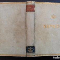 Libros antiguos: 1936 - NAPOLEÓN BONAPARTE - MONUMENTAL OBRA ILUSTRADA - ENCUADERNACIÓN DE LUJO EN PERGAMINO - 27 CM.. Lote 211402717