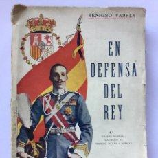 Libros antiguos: EN DEFENSA DEL REY - BENIGNO VARELA - 4ª EDICION MUNDIAL 1931 - 351P. + LAMINAS - 20X14CM. Lote 211637344