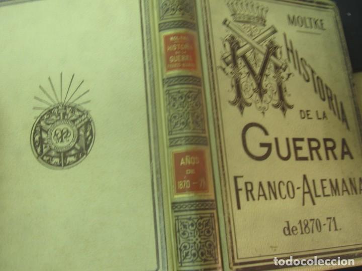 Libros antiguos: HISTORIA DE LA GUERRA FRANCO-ALEMANA DE 1870-71 MOLKE EDIT MONANER Y SIMON AÑO 1891 SIGLO XIX - Foto 2 - 211682109