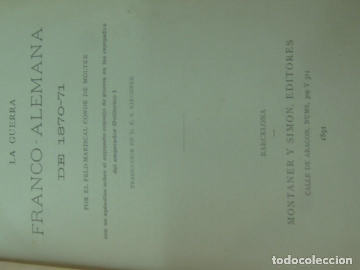 Libros antiguos: HISTORIA DE LA GUERRA FRANCO-ALEMANA DE 1870-71 MOLKE EDIT MONANER Y SIMON AÑO 1891 SIGLO XIX - Foto 4 - 211682109