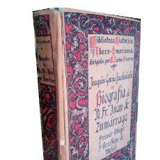 Libros antiguos: BIOGRAFÍA DE D.FR JUAN DE ZUMÁRRAGA, PRIMER OBISPO Y ARZOBISPO DE MÉXICO.GARCÍA ICAZBELCETA, JOAQUÍN. Lote 211699114