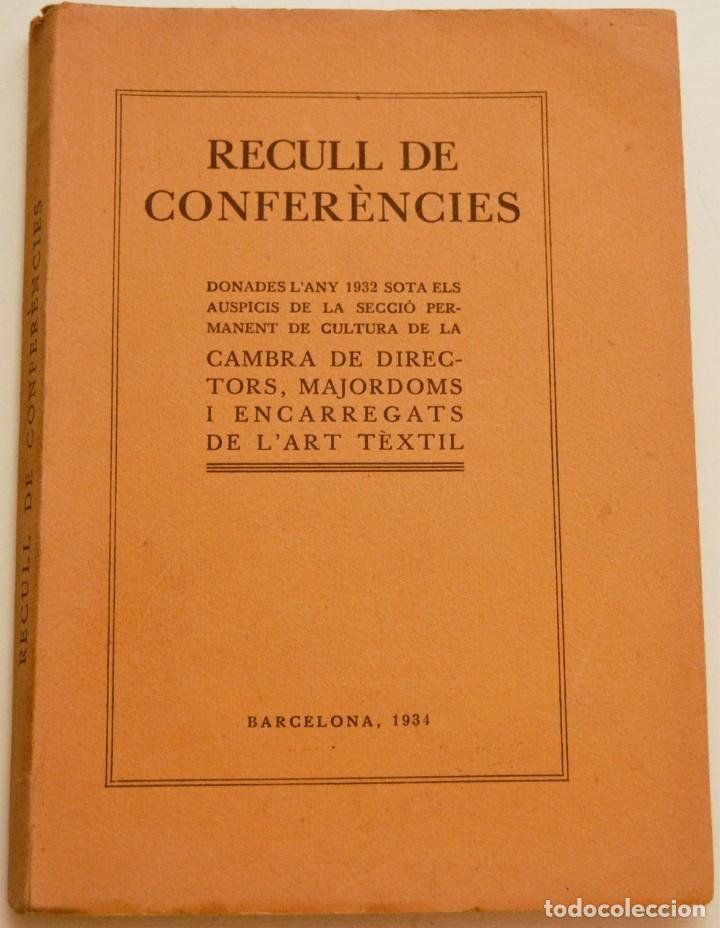 RECULL DE CONFERÈNCIES CAMBRA DE DIRECTORS, MAJORDOMS I ENCARREGATS DE L'ART TÈXTIL (Libros antiguos (hasta 1936), raros y curiosos - Historia Moderna)