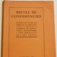 Libros antiguos: RECULL DE CONFERÈNCIES CAMBRA DE DIRECTORS, MAJORDOMS I ENCARREGATS DE L'ART TÈXTIL. Lote 212590898