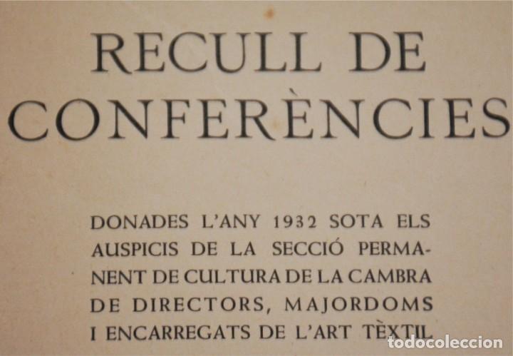Libros antiguos: RECULL DE CONFERÈNCIES CAMBRA DE DIRECTORS, MAJORDOMS I ENCARREGATS DE L'ART TÈXTIL - Foto 12 - 212590898
