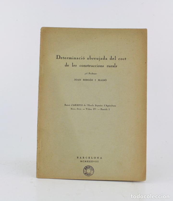 DETERMINACIÓ ABREUJADA DEL COST DE LES CONSTRUCCIONS RURALS, 1935, JOAN BERGÓS MASSÓ, BARCELONA. (Libros antiguos (hasta 1936), raros y curiosos - Historia Moderna)