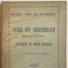 Libros antiguos: ESCUELA NEO-TRADICIONALISTA. IDEARIO NEO-TRADICIONALISTA.. Lote 123138336