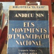 "Livros antigos: ANDREU NIN-ELS MOVIMENTS D'EMANCIPACIO NACIONAL-1ª EDICIO 1935-BIBLIOTECA "" EL CAMI""-PROA-UNA JOYA. Lote 213574473"