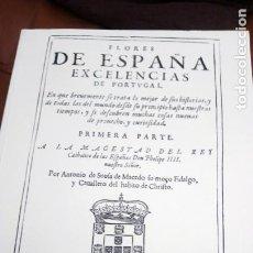 Libros antiguos: LIBRO FACSÍMIL FLORES DE ESPAÑA EXCELENCIAS DE PORTUGAL 1631 ED LIMITADA 2003 HISTORIA ETNOGRAFIA GE. Lote 213596266