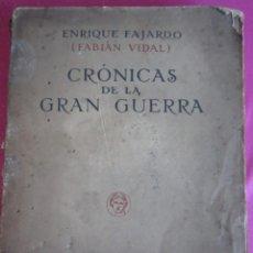 Libros antiguos: CRONICAS DE LA GRAN GUERRA FAJARDO,. Lote 213661348