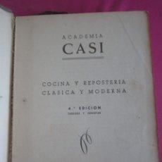 Libros antiguos: COCINA Y REPOSTERIA CLASICA Y MODERNA ACADEMIA CASI. Lote 213663530