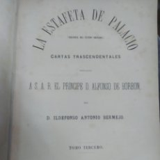 Libros antiguos: LA ESTAFETA DE PALACIO BERMEJO, ILDEFONSO A. TOMO III. BAILLY-BAILLERE. 1872. Lote 214123993