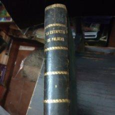 Libros antiguos: LA ESTAFETA DE PALACIO. BERMEJO, ILDEFONSO A. TOMO II. BAILLY-BAILLERE. 1871. Lote 214122311
