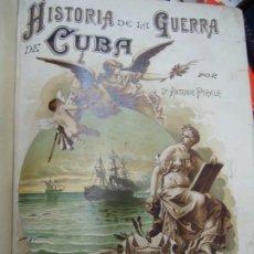 Libros antiguos: HISTORIA, ANALES DE LA GUERRA DE CUBA - A. PIRALA - FELIPE GONZALEZ, EDITOR - 3 TOMOS - AÑOS 1895-98. Lote 214843567