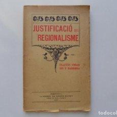 Libros antiguos: LIBRERIA GHOTICA. CLAUDI OMAR Y BARRERA. JUSTIFICACIÓ DEL REGIONALISME.PERPINYÀ 1901.PRIMERA EDICIÓN. Lote 214912871