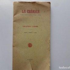 Libros antiguos: LIBRERIA GHOTICA. LA CRÓNICA. PERIODIC D ´ESQUERRA CATALANA. JANER. FEBRER. MARÇ. 1910. PALAFRUGELL.. Lote 215093120