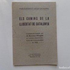 Libros antiguos: LIBRERIA GHOTICA. ELS CAMINS DE LA LLIBERTAT DE CATALUNYA.1922. PUBLICACIONS D ´ACCIÓ CATALANA. Lote 215093406