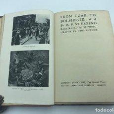 Libros antiguos: E. P. STEBBING. FROM CZAR TO BOLSHEVIK. 1918. Lote 216359325