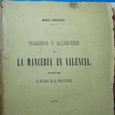 Libros antiguos: PRIMERA EDICIÓN. 1876. PICARONAS Y ALCAHUETES. LA MANCEBÍA EN VALENCIA. CARBONERES. PROSTITUCIÓN.. Lote 216699412