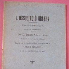 Libros antiguos: IGNASI VALENTÍ VIVÓ. L'ASSOCIACIÓ OBRERA. CONFERENCIA. FOMENT REGIONAL. BARCELONA, 1902. Lote 216905893