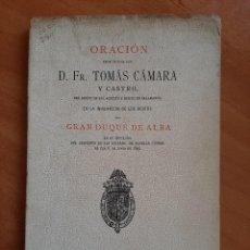 Livres anciens: 1896 ORACIÓN PRONUNCIADA POR D. FR. TOMÁS CÁMARA Y CASTRO EN LA INHUMACIÓN DEL GRAN DUQUE DE ALBA. Lote 217049102