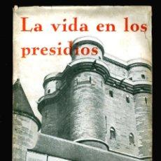 Libros antiguos: ANARQUISMO - LA VIDA EN LOS PRESIDIOS - PRESIDIOS CARCELES Y MANICOMIOS - 1930'S. Lote 217258702