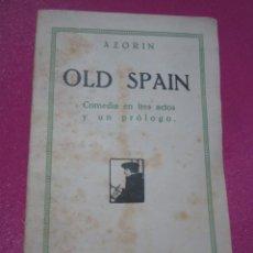 Libros antiguos: OLD SPAIN COMEDIA AZORIN PRIMERA EDICION 1926.. Lote 217489362