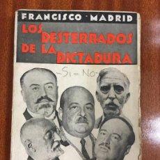 Libros antiguos: LOS DESTERRADOS DE LA DICTADURA REPORTAJES Y TESTIMONIOS - FRANCISCO MADRID - 1ª ED. 1930 261P.19X13. Lote 218137490