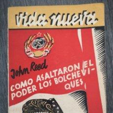 Libros antiguos: VIDA NUEVA. CÓMO ASALTARON EL PODER LOS BOLCHEVIQUES. JOHN REED. FENIX 1933. Lote 218147028